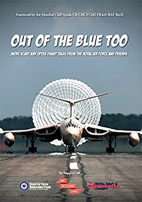 Out of the Blue Too: More Scary and Often Funny Tales from the Royal Air Force and Friends
