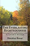 img - for The Everlasting Righteousness: Introduction and Annotations by Carroll F. Burcham book / textbook / text book