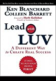 img - for Lead with Luv: A Different Way to Create Real Success   [LEAD W/LUV] [Hardcover] book / textbook / text book