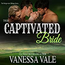 Their Captivated Bride: Bridgewater Menage Series, Book 3 Audiobook by Vanessa Vale Narrated by Kylie Stewart