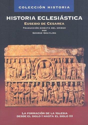 Historia Eclesi stica (Coleccion Historia) (Spanish Edition)