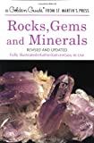 Rocks, Gems and Minerals: Revised and Updated (Golden Guide from St. Martin's Press)