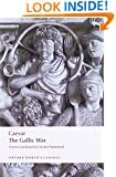 The Gallic War: Seven Commentaries on The Gallic War with an Eighth Commentary by Aulus Hirtius (Oxford World's Classics)
