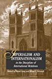Imperialism And Internationalism in the Discipline of International Relations (Suny Series in Global Politics)