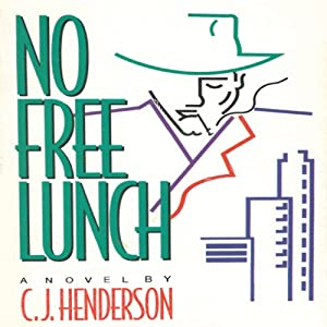 No Free Lunch | [C.J. Henderson]