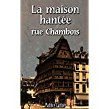 La maison hant�e rue Chamboispar Patrice Lartre
