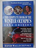 The Complete Book of the Winter Olympics: 1994 Edition (0316920800) by Wallechinsky, David