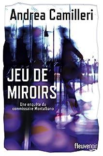 Jeu de miroirs [Une enquête du commissaire Montalbano], Camilleri, Andrea