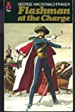 George MacDonald Fraser Flashman at the Charge