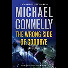 The Wrong Side of Goodbye: A Harry Bosch Novel, Book 19 Audiobook by Michael Connelly Narrated by To Be Announced