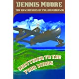 "Adventures of Pullman Brown in ""Scattered to the Four Winds"" ~ Dennis Moore"