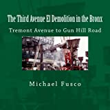 img - for The Third Avenue El Demolition in the Bronx: Tremont Avenue to Gun Hill Road (Volume 2) book / textbook / text book