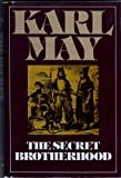 The Secret Brotherhood (Series 3 Volume 3) (081649360X) by Karl May