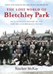 Lost World of Bletchley Park: An illu...