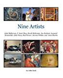 Nine Artists: Julie Heffernan, F. Scott Hess, Sarah McKenzie, Jon Swihart, Leonard Koscianski, John Nava, Rod Penner, Jerome Witkin, and Anne Harris