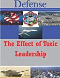 The Effect of Toxic Leadership (Defense)