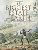 img - for The Biggest Estate on Earth: How Aborigines Made Australia by Bill Gammage (1-Jun-2012) Paperback book / textbook / text book