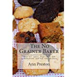 The No Grainer Bakerby Ann Preston