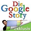Die Google Story (       ungekürzt) von David A. Vise, Mark Malseed Gesprochen von: Gerhart Hinze