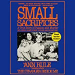 Small Sacrifices | Ann Rule