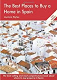 img - for The Best Places to Buy a Home in Spain: A Survival Handbook by Joanna Styles (2007-12-20) book / textbook / text book