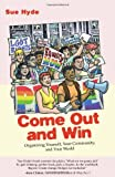 img - for Come Out and Win: Organizing Yourself, Your Community, and Your World (Queer Ideas/Queer Action) book / textbook / text book
