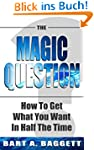 The Magic Question: How To Get What Y...