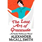 The Lost Art of Gratitudeby Alexander McCall Smith