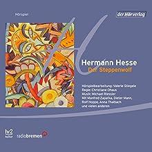 Der Steppenwolf Hörspiel von Hermann Hesse Gesprochen von: Manfred Zapatka, Dieter Mann, Cornelius Obonya