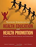 img - for Teaching Strategies For Health Education And Health Promotion: Working With Patients, Families, And Communities 1st (first) by Lowenstein, Arlene, Foord-May, Lynn, Romano, Jane (2008) Paperback book / textbook / text book