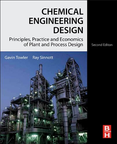 Chemical Engineering Design, Second Edition: Principles, Practice...