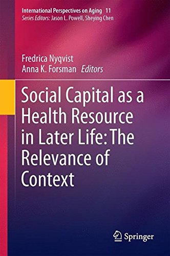 Image for publication on Social Capital as a Health Resource in Later Life: The Relevance of Context (International Perspectives on Aging)
