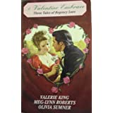 A Valentine Embrace: Three Tales of Regency Love ~ Valerie King