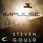 Impulse (       UNABRIDGED) by Steven Gould Narrated by Emily Rankin