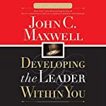 Developing the Leader Within You | John C. Maxwell