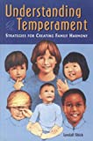 Understanding Temperament: Strategies for Creating Family Harmony