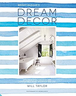 Book Cover: Bright.Bazaar's Dream Decor: Styling a Cool, Creative and Comfortable Home, Wherever You Live