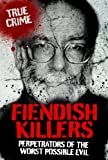 FIENDISH KILLERS (True Crime)