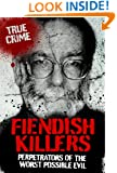 FIENDISH KILLERS (True Crime)