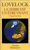 La Terre est un �tre vivant: L' hypoth�se Ga�a par Lovelock