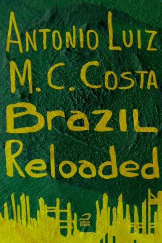 Antonio Luiz M. C. Costa - Brazil reloaded (Portuguese Edition)