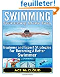 Swimming: Swimming Made Easy- Beginne...