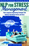 NLP: Stress Management: Neuro-Linguis...