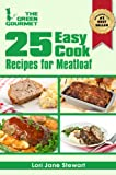 img - for 25 Easy Cook Recipes For Meatloaf : Quick & Simple Recipes with Ground Meat (and a veggie one too!) (The Green Gourmet Book 4) book / textbook / text book