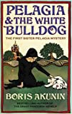 Pelagia and the White Bulldog (EXP/AIR) (0297852507) by BORIS AKUNIN