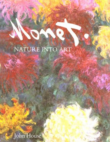 Monet: Nature into Art, John House