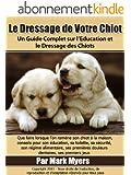 Formation de Chiot:  Un Guide Complet sur l'Education et le Dressage des Chiots
