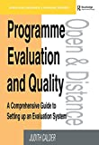 img - for Programme Evaluation and Quality: A Comprehensive Guide to Setting Up an Evaluation System (Open and Distance Learning) book / textbook / text book