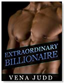ROMANCE: Extraordinary Billionaire (Romance, Older Man Younger Woman Billionaire BBW Romance) (Contemporary Mature Young Adult Romance Short Stories)