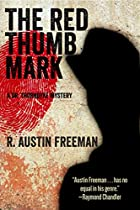 The Red Thumb Mark: A Dr. Thorndyke Mystery
